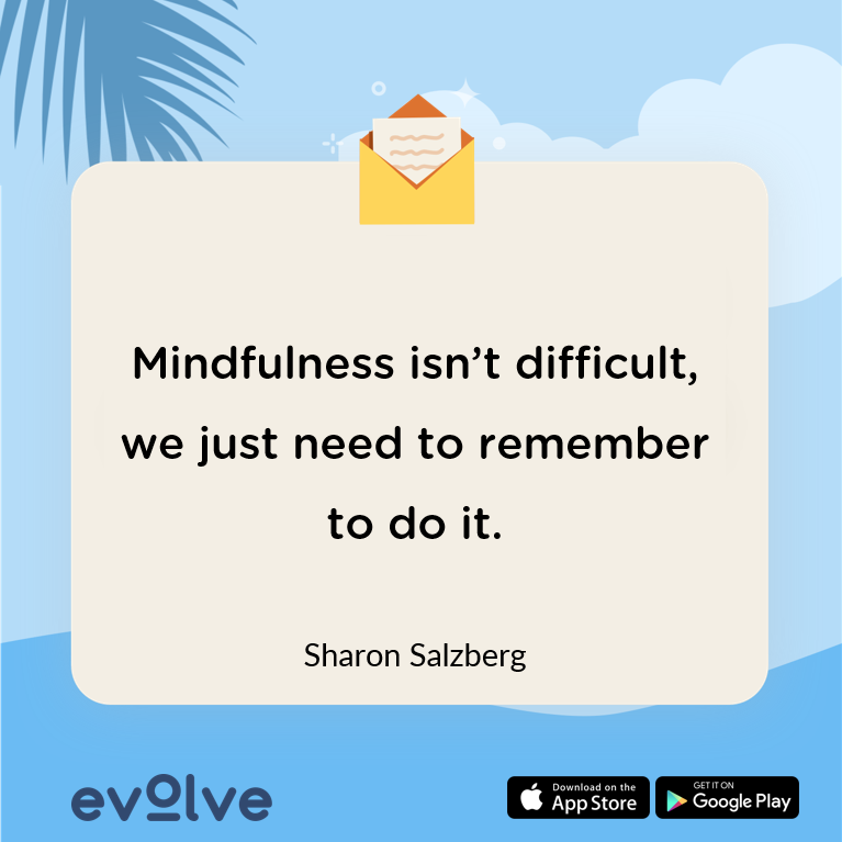 An inspirational quote on mindfulness to help you be happy.