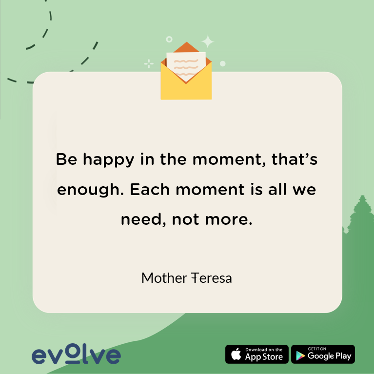 A quote about being happy in the moment with mindfulness.